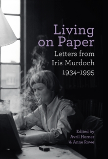 Living on Paper : Letters from Iris Murdoch 1934-1995, Hardback Book