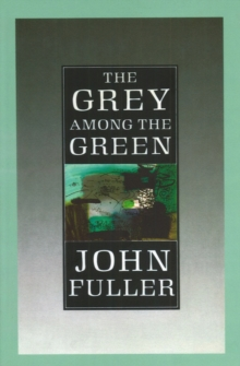The Grey Among The Green, Paperback / softback Book
