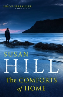 The Comforts of Home: Simon Serrailler Book 9, Hardback Book
