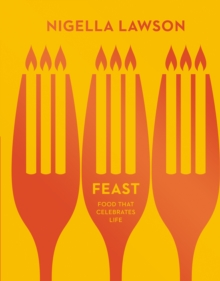 Feast : Food that Celebrates Life (Nigella Collection), Hardback Book