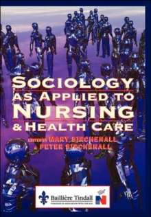 Sociology as Applied to Nursing and Health Care, Paperback Book