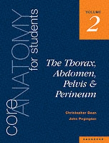 Core Anatomy for Students : Thorax, Abdomen, Pelvis and Perineum v. 2, Paperback / softback Book