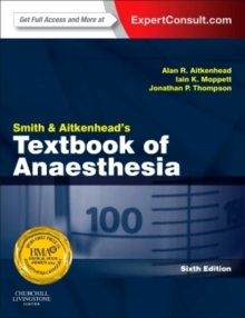 Smith and Aitkenhead's Textbook of Anaesthesia : Expert Consult - Online & Print, Paperback Book