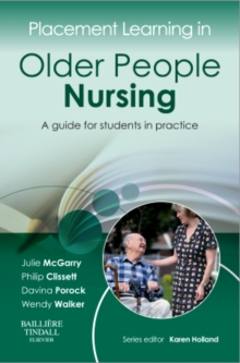 Placement Learning in Older People Nursing : A guide for students in practice, Paperback / softback Book