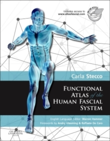 Functional Atlas of the Human Fascial System, Hardback Book