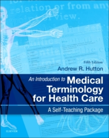 An Introduction to Medical Terminology for Health Care : A Self-Teaching Package, Paperback / softback Book