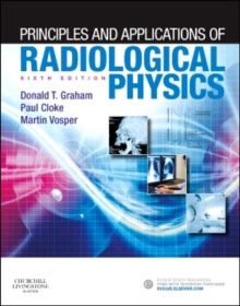 Principles and Applications of Radiological Physics, Paperback Book