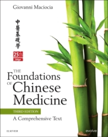 The Foundations of Chinese Medicine : A Comprehensive Text, Hardback Book