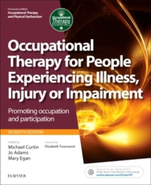 Occupational Therapy for People Experiencing Illness, Injury or Impairment : Promoting occupation and participation, Paperback / softback Book