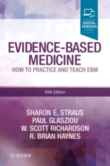 Evidence-Based Medicine : How to Practice and Teach EBM, Paperback / softback Book