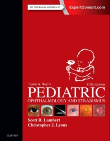 Taylor and Hoyt's Pediatric Ophthalmology and Strabismus, Hardback Book