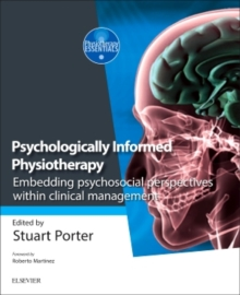 Psychologically Informed Physiotherapy : Embedding psychosocial perspectives within clinical management, Paperback / softback Book