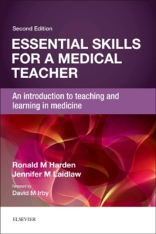Essential Skills for a Medical Teacher : An Introduction to Teaching and Learning in Medicine, Paperback / softback Book