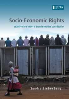 Socio-Economic Rights : Adjudication Under a Transformative Constitution, Paperback / softback Book