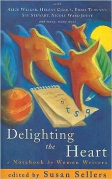 Delighting the Heart : Notebook by Women Writers, Paperback Book