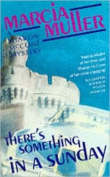 There's Something in a Sunday : A Sharon McCone Mystery, Paperback Book