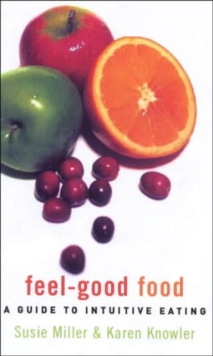 Feel-good Food : A Guide to Intuitive Eating, Paperback Book