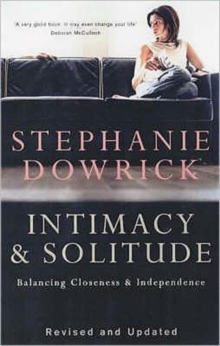 Intimacy and Solitude : Balancing Closeness and Independence, Paperback Book