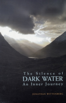 The Silence of Dark Water : An Inner Journey, Paperback / softback Book