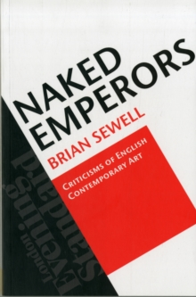 Naked Emperors : Criticisms of English Contemporary Art, Paperback Book