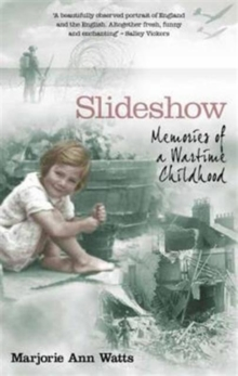 Slideshow : Memories of a Wartime Childhood, Hardback Book