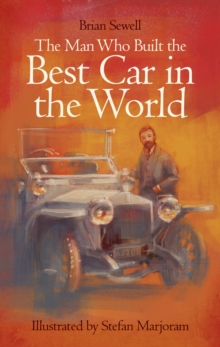 The Man Who Built the Best Car in the World, Hardback Book
