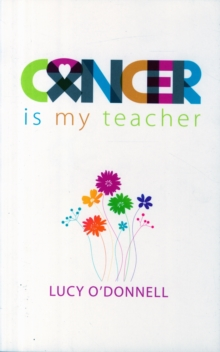 Cancer is My Teacher, Paperback Book