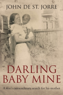 Darling Baby Mine : A Son's Extraordinary Search for His Mother, Hardback Book