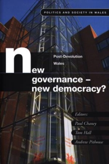 New Governance - New Democracy? : Post-devolution Wales, Paperback Book
