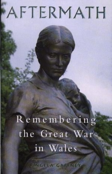 Aftermath : Remembering the Great War in Wales, Paperback / softback Book