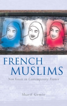 French Muslims : New Voices in Contemporary France, Hardback Book