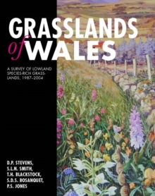 Grasslands of Wales : A Survey of Lowland Species-rich Grasslands, 1987-2004, Hardback Book