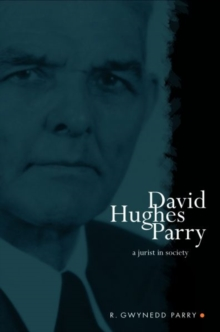 David Hughes Parry : A Jurist in Society, Hardback Book