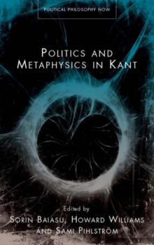 Politics and Metaphysics in Kant, Hardback Book