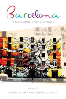 Barcelona : Visual Culture, Space and Power, Hardback Book
