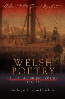 Welsh Poetry of the French Revolution, 1789-1805, Paperback Book