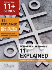 11+ Explained: Non-verbal Reasoning : Essential Skills and Strategies for Success, Paperback Book