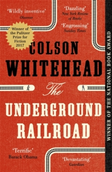 The Underground Railroad : Winner of the Pulitzer Prize for Fiction 2017, Paperback Book
