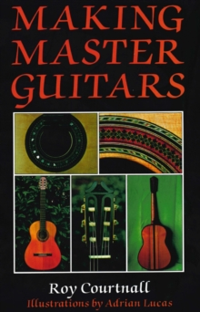 Making Master Guitars, Hardback Book