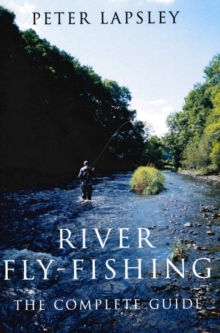 River Fly-fishing : The Complete Guide, Hardback Book