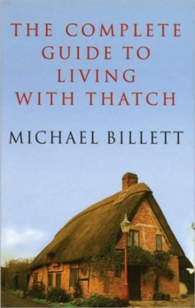 The Complete Guide to Living with Thatch, Hardback Book