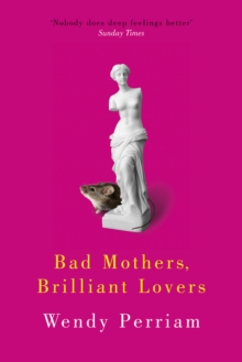 Bad Mothers, Brilliant Lovers, Paperback Book