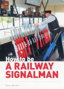 How to be a Railway Signalman, Hardback Book