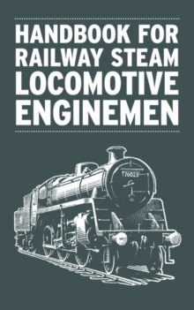 Handbook for Railway Steam Locomotive Enginemen, Paperback / softback Book