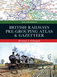 British Railways Pre-Grouping Atlas & Gazetteer, Hardback Book