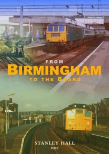 From Birmingham to the Board: A Railwayman's Odyssey Continues, Hardback Book