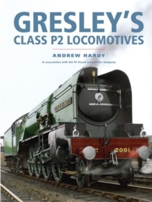 Gresley's Class P2 Locomotives, Hardback Book