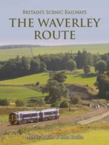 Britain's Scenic Railways the Waverley Route, Hardback Book