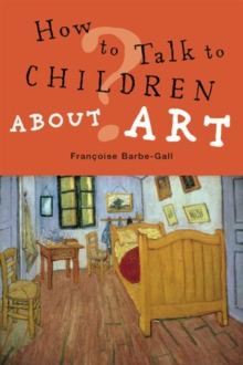 How to Talk to Children About Art, Paperback Book