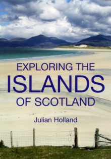 Exploring the Islands of Scotland, Paperback Book